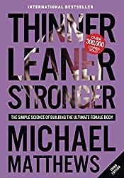 Thinner Leaner Stronger- The Simple Science of Building the Ultimate Female Body- Michael Matthews- mooshoo.uk