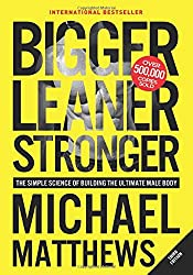 Bigger Leaner Stronger- The Simple Science of Building the Ultimate Male Body- Michael Matthews-mooshoo.uk