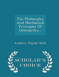 The Philosophy and Mechanical Principles of Osteopathy- Andrew Taylor Still- mooshoo.uk
